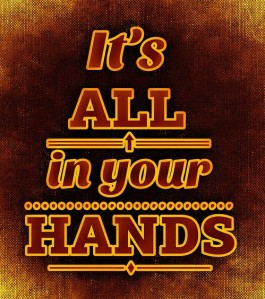 its-all-in-your-hands
