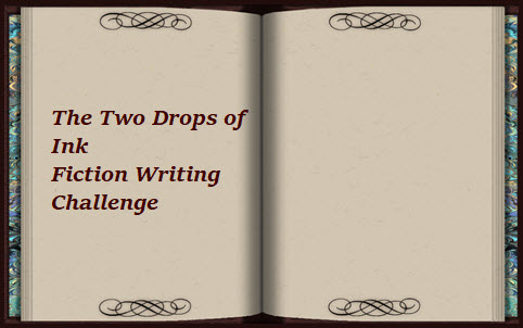 Update: The Two Drops of Ink 'Fiction Writing Challenge'