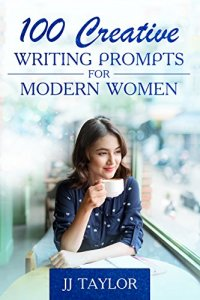 100 Creative Writing Prompts For Modern Women by JJ Taylor two drops of ink book store